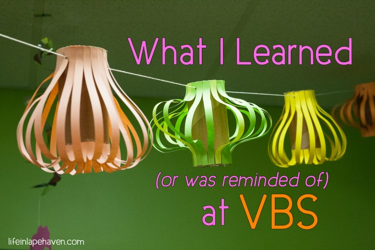 What I Learned at (or was reminded of) at VBS