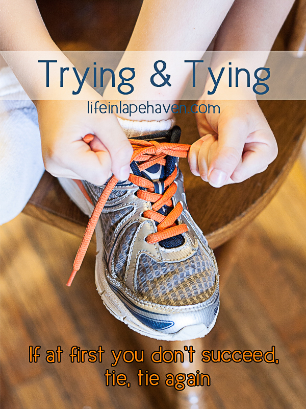 Life in Lape Haven: Trying & Tying - Elijah finally tied his shoelaces