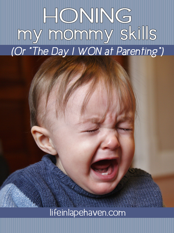 Life in Lape Haven: Honing My Mommy Skills