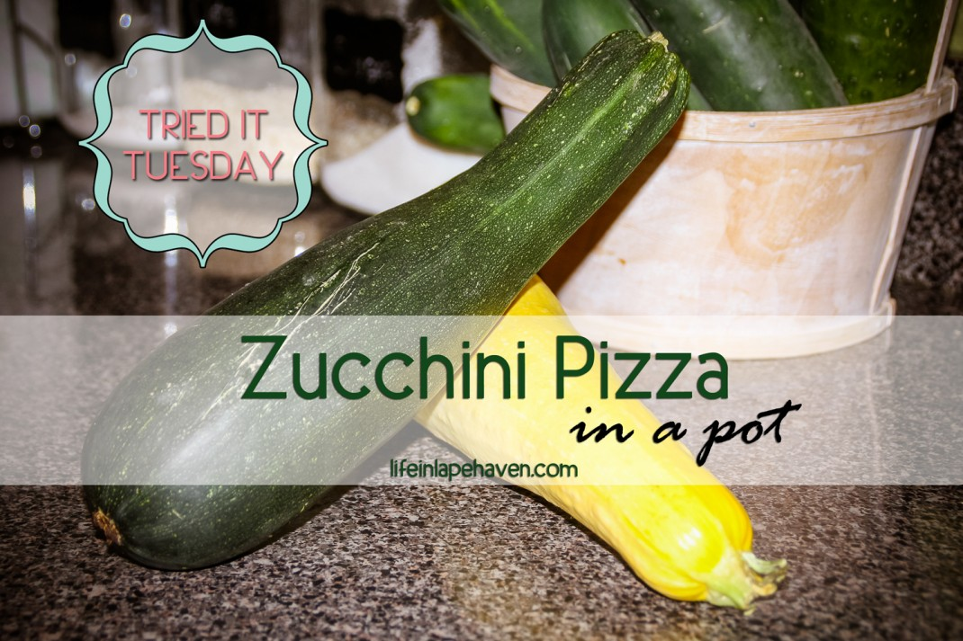 Life in Lape Haven: Tried It Tuesday - Zucchini Pizza in a Pot