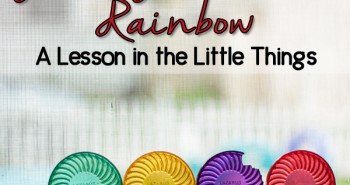 Life in Lape Haven: Great-Grandma's Rainbow - A Lesson in the Little Things