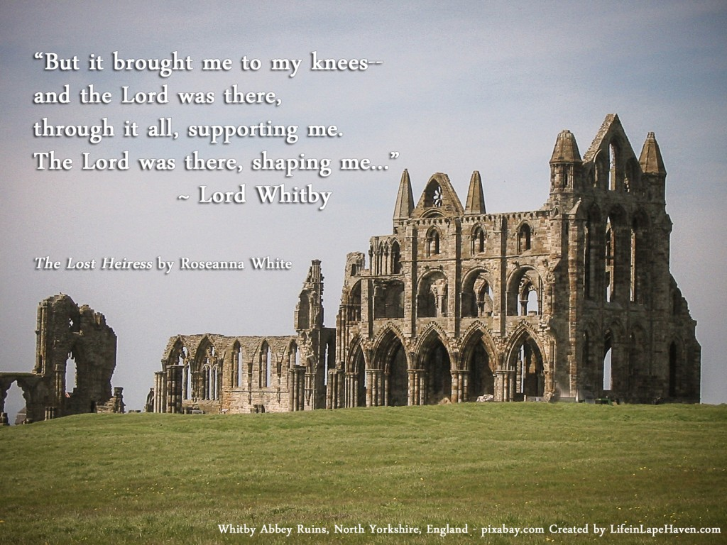 The Lost Heiress - Interview with Roseanna White and a Giveaway - Whitby quote