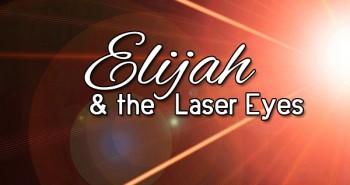 Life in Lape Haven: Write 31 Days - Elijah and the Laser Eyes, red lasers