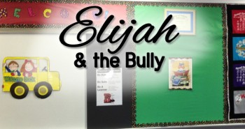 Life in Lape Haven: Write 31 Days - Elijah and the Bully