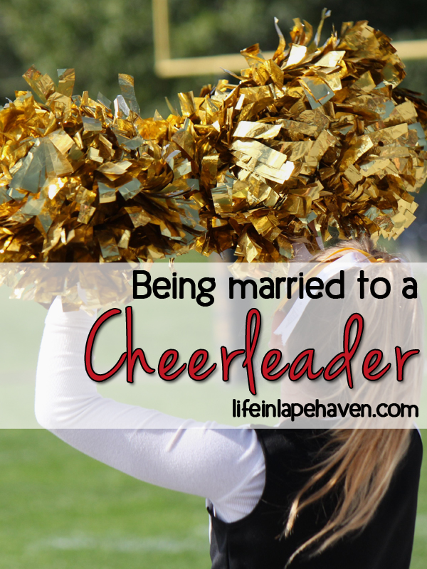 Life in Lape Haven: Being Married to a Cheerleader. Being your spouses teammate and encourager in all their endeavors.
