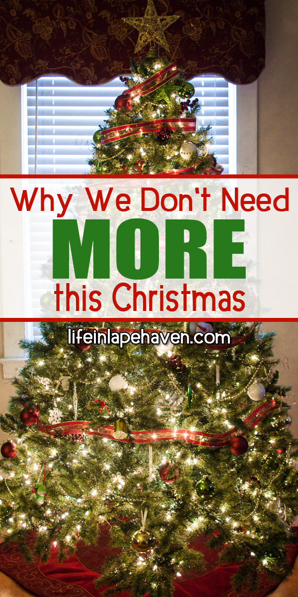 Life in Lape Haven: Why We Don't Need More This Christmas. Encouragement from Raising Grateful Kids in an Entitled World by Kristen Welch is helping us stay determined to give our children more at Christmas by giving them less.