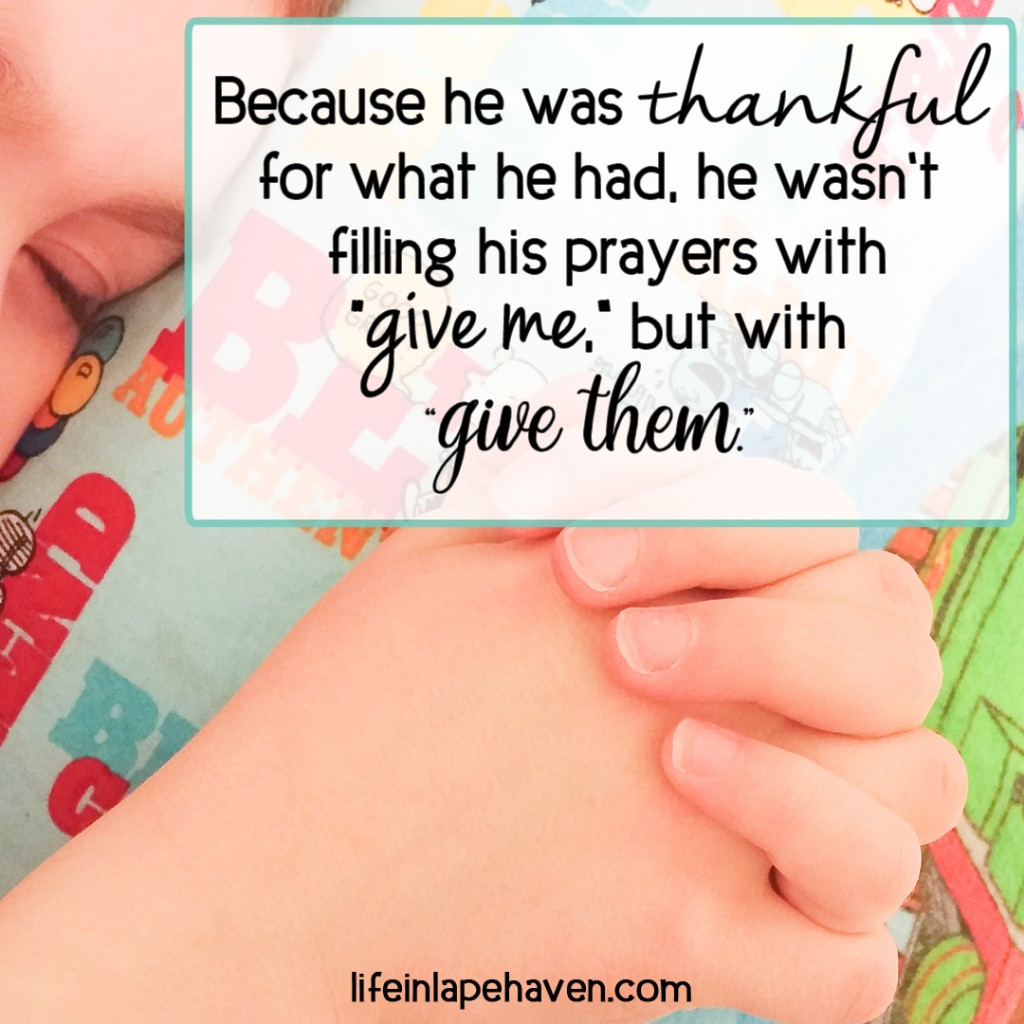 Life in Lape Haven: How My Children Remind Me to Pray with Gratitude. While listening to my little boys pray can be sweetly amusing, it can also be challenging and convicting because of how easily they thank God for the little things.