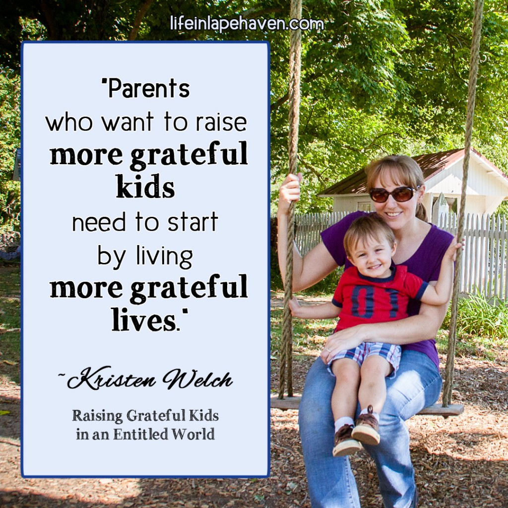 "Life in Lape Haven: Raising Grateful Kids in an Entitled World Review & Giveaway - Kristen Welch's newest book is all about parenting upstream against a culture of entitlement, teaching our kids the true difference between ""want"" and ""need,"" and encouraging them to be compassionate and responsible. One reader will win a copy of the book in our giveaway."