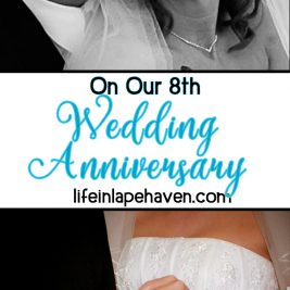 Life in Lape Haven: On Our 8th Wedding Anniversary. After eight years of marriage, I don't remember all the details from our wedding. But that's okay because we are focused on making our marriage unforgettable.
