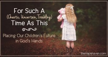 For Such a Time as This: Placing Our Children's Future in God's Hands. With so much uncertainty and chaos in the world around us, it can be frightening to think about what the future holds for our children. But God reminds me, often, that He is the One in control, and He has a purpose and plan for our children for such a time as this.