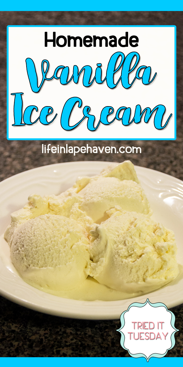 Life in Lape Haven: Tried It Tuesday - Homemade Vanilla Ice Cream. A delicious, traditional-style homemade vanilla ice cream recipe that's perfect for summer (or anytime of the year!) One of our family's favorites.