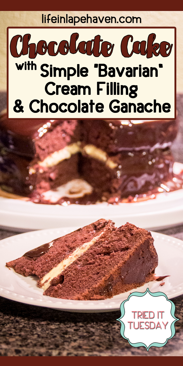 Life in Lape Haven: Tried It Tuesday: Chocolate Cake with Simple Bavarian Cream & Chocolate Ganache. Easy recipes for a tasty Bavarian cream filling and decadent chocolate ganache that take a regular boxed Devil's food cake from ordinary to extraordinary with very little effort or time!