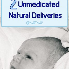 Life in Lape Haven: 4 Things that Helped Me Through 2 Unmedicated Natural Deliveries. With my third child due soon, I've gotten lots of questions about my birth plan and my experiences with my previous two unmedicated natural deliveries. Here are the four things that got me through each birth.