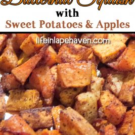 Life in Lape Haven: Tried It Tuesday: Roasted Cinnamon-Spiced Butternut Squash with Sweet Potatoes & Apples. This delicious roasted butternut squash side dish spiced with cinnamon and sweetened with sweet potatoes and apples is a great healthy addition to any meal or holiday table throughout the fall and winter.
