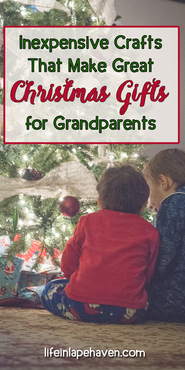 Life in Lape Haven: Inexpensive Crafts that Make Great Christmas Gifts for Grandparents. We've made it a holiday tradition for our boys to make something special for their grandparents' Christmas gifts each year. These are some of our favorite DIY craft ideas.