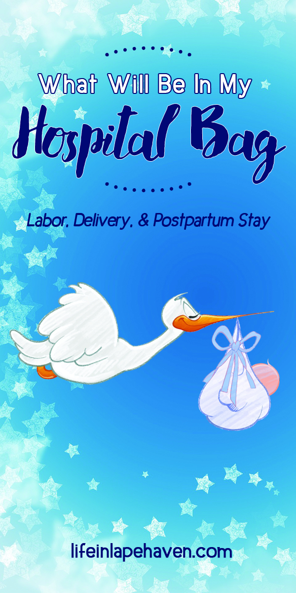 Life in Lape Haven: What Will Be In My Hospital Bag? Labor, Deliver, & Postpartum Stay. With my experiences from two previous hospital deliveries, here's a list of what I'm packing for my labor, delivery, & postpartum stay in the hospital this third pregnancy.