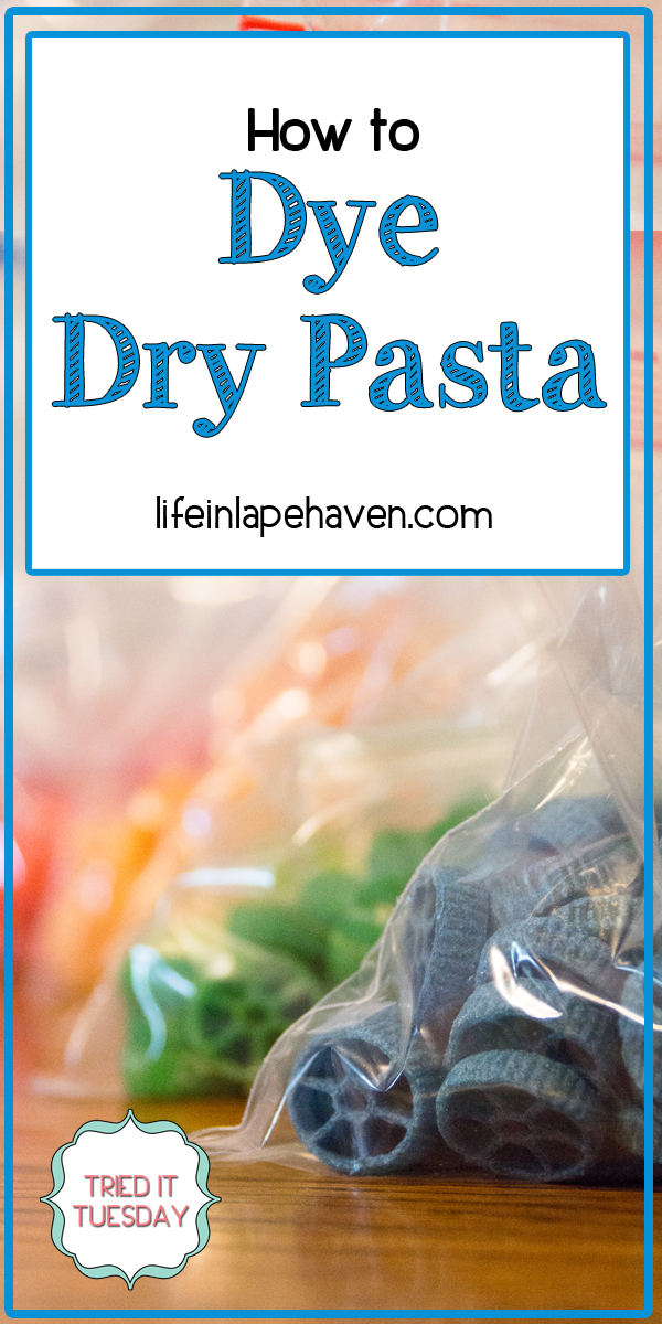 Life in Lape Haven: Tried It Tuesday - How to Dye Dry Pasta. Colored pasta noodles are great for kids' crafts, art projects, and sensory bins. Here is how I dyed dry pasta using food coloring and the tips I learned through the experience.