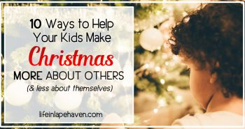 10 Ways to Help Your Children Make Christmas More About Others (& Less About Themselves) - Life in Lape Haven. It's easy for kids to only think of their wishlists at Christmastime. But the best joy of the season isn't found in getting. Guide your children to the best joy of the season by making it more about giving to others.