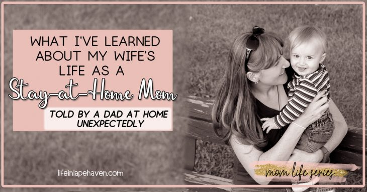"What I've Learned About My Wife's Life as a Stay-at-Home Mom, Told by a Dad at Home Unexpectedly: My husband thought he knew what my days as a stay at home mom looked like - cleaning and taking care of our children. However, when he unexpectedly found himself with time ""off,"" he got a front row seat to my everyday and a new understanding and appreciation for life as a stay at home parent."