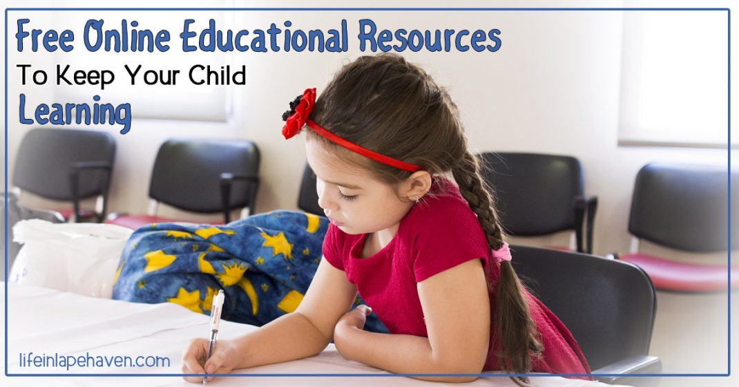 Free Online Educational Resources to keep your child learning. Life in Lape Haven. Whether it's a school break, sickness, or summer vacation, it's important for our children to keep learning when they aren't in school. Here are some online resources to help you keep their minds active and growing.