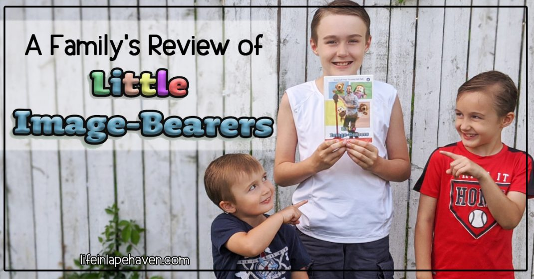 A Family's Review of Little Image-Bearers. Life in Lape Haven. Little Image-Bearers is a new faith-based Christian children's series. What did my family think of it?